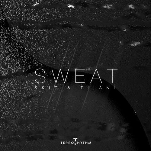 TERR021 - Skit & Tijani - Sweat