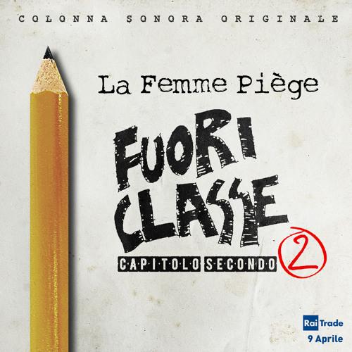La Femme Piège - Fuoriclasse 2 Soundtrack