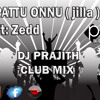 Pattu Onnujilla Prajith Club Mix