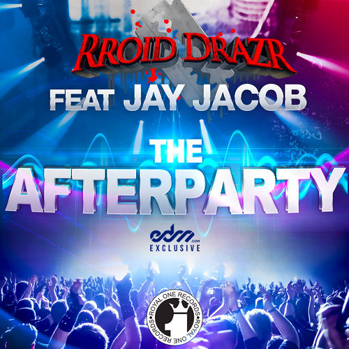 The Afterparty by RROID DRAZR ft. Jay Jacob - EDM.com Exclusive