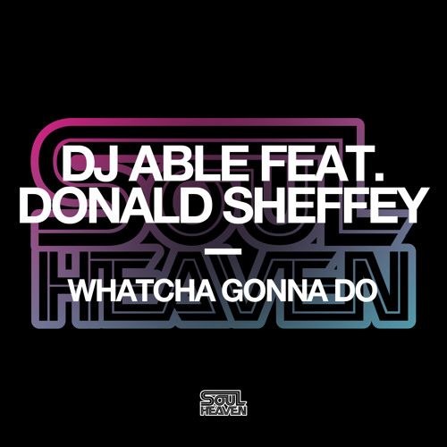 DJ Able 'Watcha Gonna Do' (Edit)
