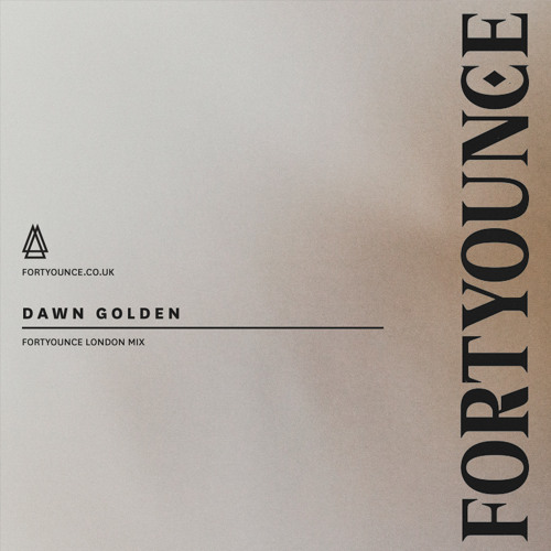 Dawn Golden - Fortyounce London Mix