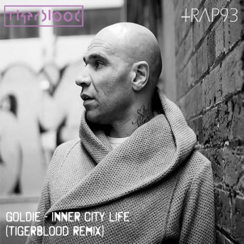 Goldie - Inner City Life (TIGERBLOOD Remix)