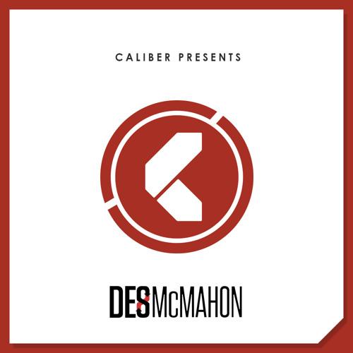 Caliber Presents: Des McMahon