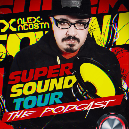 EP 28 : Alex Acosta Presents The Super Sound Tour (The Podcast)