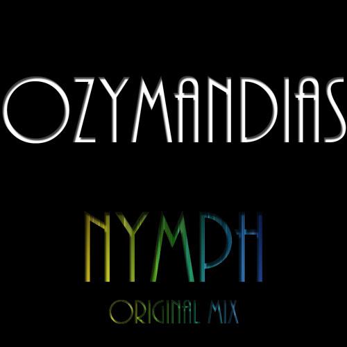 Ozymandias - Nymph (Original Mix) FREE DOWNLOAD