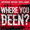 Mayhem x Antiserum vs Gent x Jawns - Where You Been? [FREE MP3 DOWNLOAD!]