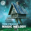 Tom Franke - Magic Melody (Original Mix)