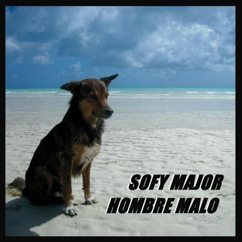"Sofy Major / Hombre Malo - Split Record 7"""
