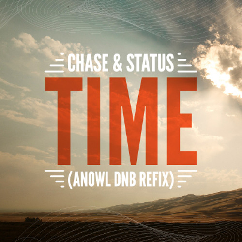 Chase & Status feat. Delilah - Time (Anowl D&B Refix) (Free Download)