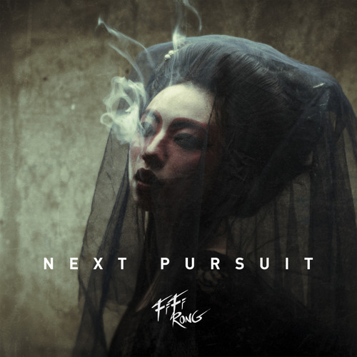 Fifi Rong - Next Pursuit (feat. Sadsic)