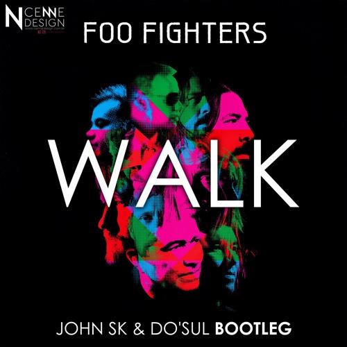 Foo Fighters - WALK (John SK & Do'sul Bootleg)