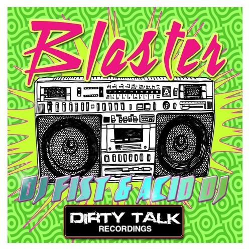 DJ Fist & Acid DJ - Blaster (Original Mix) PREVIEW