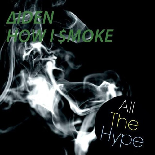 """∆IDEN - HOW I $MOKE (Original Mix) [OUT NOW! CLICK """"BUY"""" FOR FREE DOWNLOAD!]"""