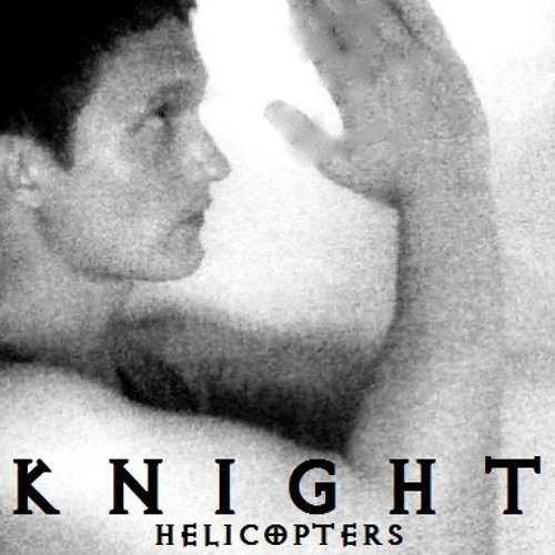 KNIGHT - Helicopters
