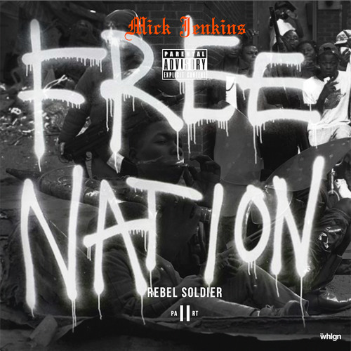 Free Nation Rebel Soldier pt. 2 [prod. 6thBoro]