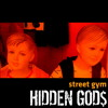 HiDDEN GODS - Street Gym