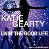 LIVIN' THE GOOD LIFE by Katie Gearty (Pop, Dance, Rap)