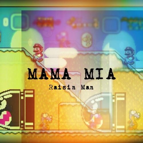 Mama Mia (Mario World)| Raisi K.