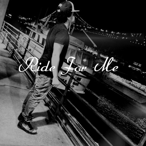 Ride For Me Ft Young N Fly (prod. Young N Fly)
