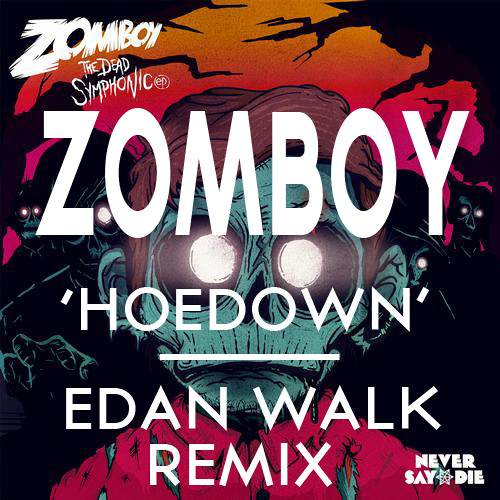 Zomboy - Hoedown (Edan Walk Bootleg) [FREE DOWNLOAD]
