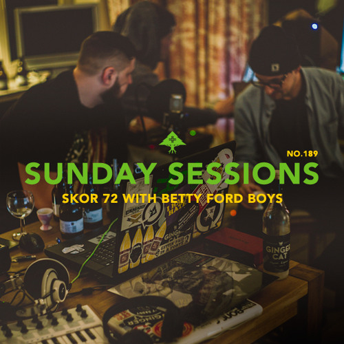 Sunday Sessions Nº189 w/ Betty Ford Boys (Suff Daddy, Brenk Sinatra & Dexter)