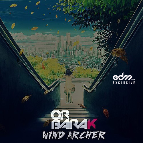 Wind Archer by Or Barak - EDM.com Exclusive