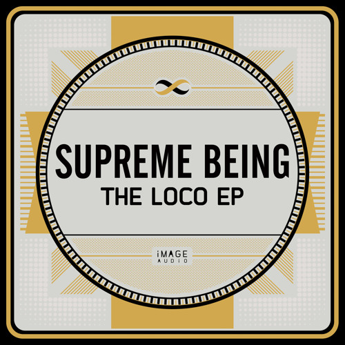 SUPREME BEING - THE LOCO EP - 17th MARCH