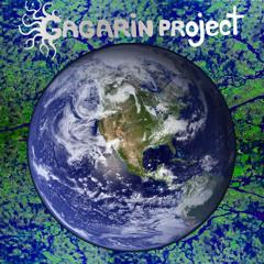 Gagarin Project  -  Cosmic Awakening - 10 - Earth [GAGARINMIX-32]