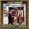 Cool Reggae Vibes Vol. 2 by DJ Ray Ranking (from Rocksteady to Rub-a-Dub!)