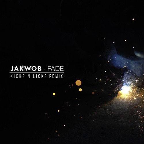 Jakwob - Fade ft. Maiday (Kicks N Licks Remix)