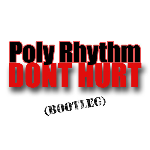 Don't Hurt- PolyRhythm