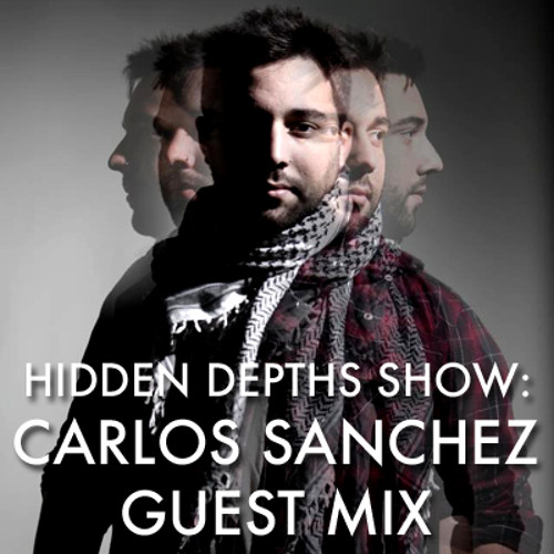Hidden Depths Show with Carlos Sanchez Guest Mix - Hoxton FM (30.11.13)