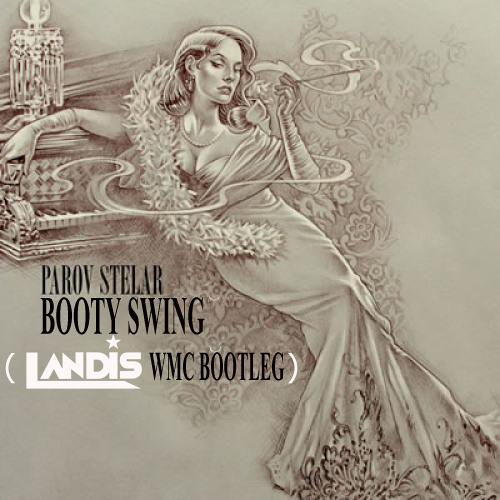 Booty Swing (Landis WMC Bootleg)