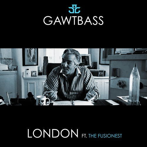 London by GAWTBASS ft. The Fusionest