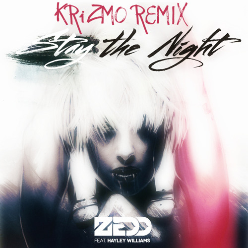 Zedd - Stay The Night(KRiZMO Remix)