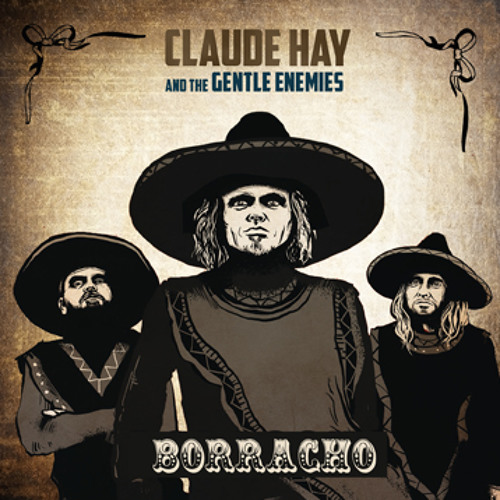 Borracho by Claude Hay and The Gentle Enemies