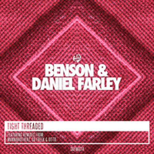 Benson & Daniel Farley - Tight Threaded (Go Freek remix)