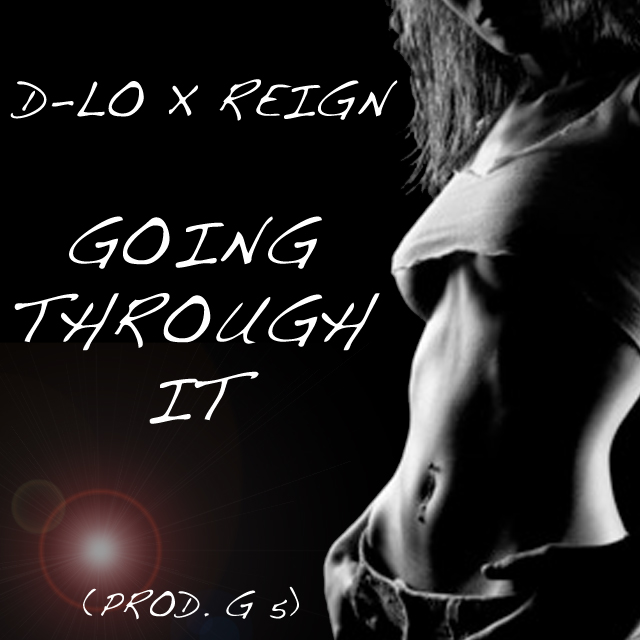 D-Lo x Reign - Going Through It (prod. G 5) [Thizzler.com Exclusive]