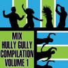 MEDLEY COBRA/LASCIAMI BALLARE/PORTA PORTESE - MIX HULLY GULLY COMPILATION VOL.1