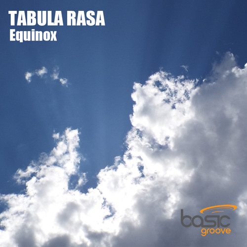 OUT NOW: [BGR037] Tabula Rasa - Equinox [Basic Groove]