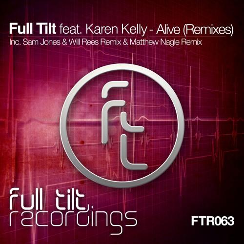 FTR063 : Full Tilt feat. Karen Kelly - Alive (Matthew Nagle Remix)