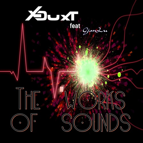 X-Duxt Feat GianLu - The Works Of Sounds (Edit)