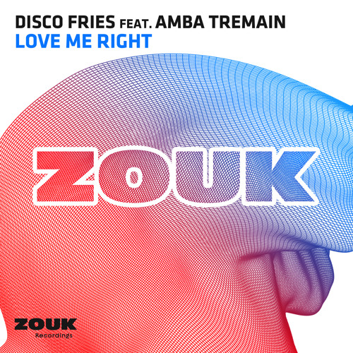 Disco Fries feat. Amba Tremain - Love Me Right [OUT NOW!]