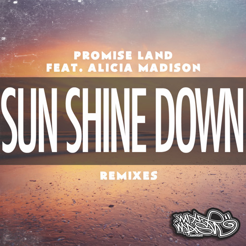 Promise Land ft. Alicia Madison - Sun Shine Down (Tony Romera Remix)