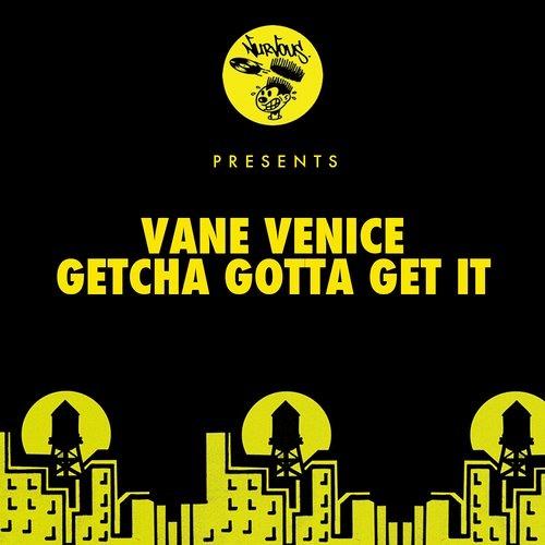 Vane Venice - Getcha Gotta Get It! (Tough Love Remix) BBC1Xtra Show [Nurvous Records] ***OUT NOW***