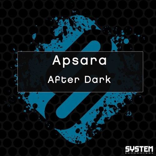 Apsara - After Dark [System Recordings]