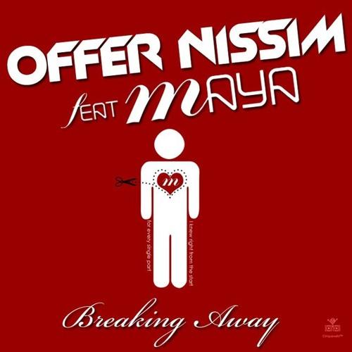 Offer Nissim Feat. Maya Simantov - Breaking Away (Original Mix)