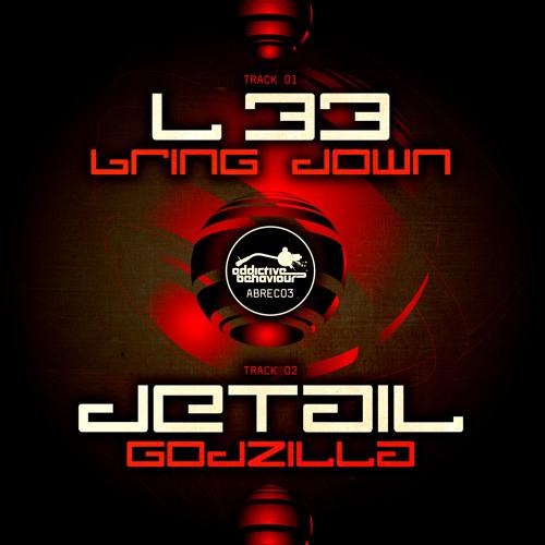 L 33 & Detail - Bring Down / Godzilla