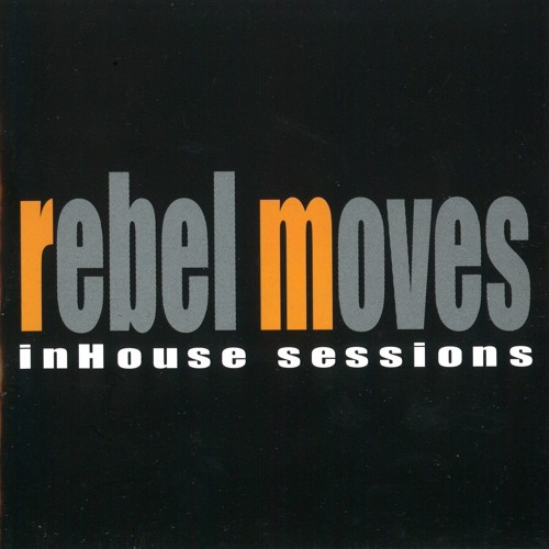 Rebel Moves - InHouse Sessions